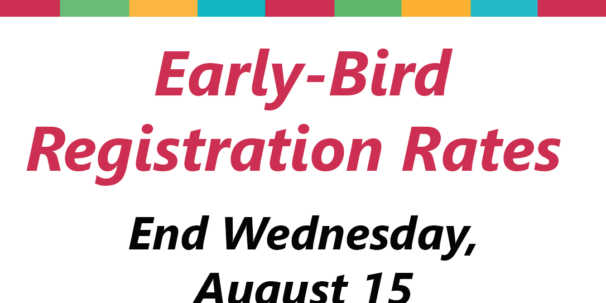 'Early Bird Registration Extended to August 15
